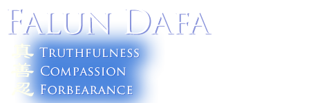 Falun Dafa - Truthfulness, Compassion, Forbearance